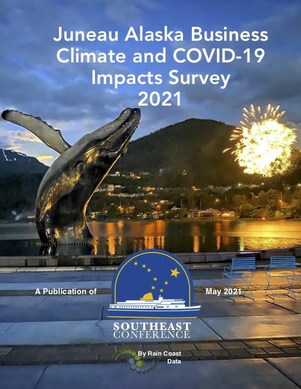Juneau Alaska Business Climate and COVID-19 Impacts Survey 2021