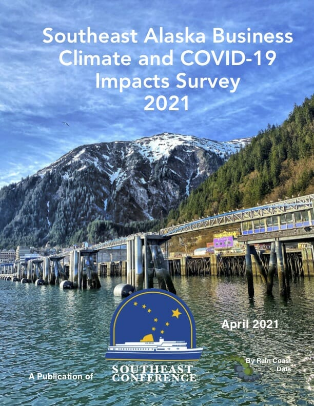 Southeast Alaska Business Climate and COVID-19 Impacts Survey 2021